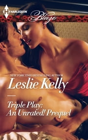 Triple Play: An Unrated! Prequel ebook by Leslie Kelly