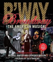 Broadway: The American Musical ebook by Kantor/Maslo