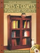 Popular Woodworking's Arts & Crafts Furniture - 25 Designs For Every Room In Your Home ebook by Popular Woodworking Editors