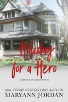 Holiday for a Hero ebook by Maryann Jordan