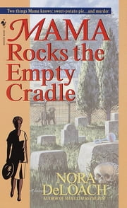 Mama Rocks the Empty Cradle ebook by Nora Deloach