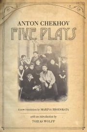 Five Plays ebook by Anton Chekhov,Marina Brodskaya,Tobias Wolff