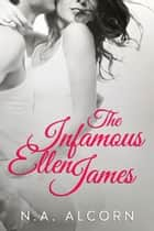 The Infamous Ellen James ebook by