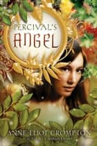 Percival's Angel ebook by Anne Crompton