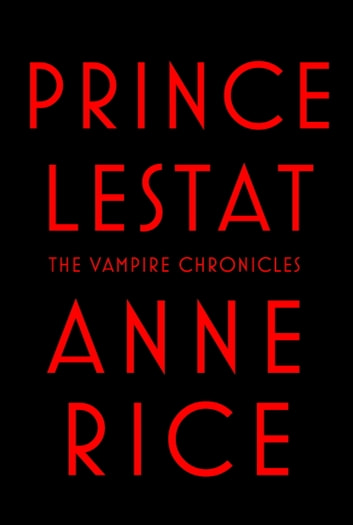Prince Lestat - The Vampire Chronicles ebook by Anne Rice