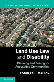 Land Use Law and Disability - Planning and Zoning for Accessible Communities ebook by Robin Paul Malloy