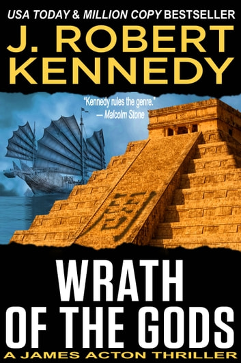 Wrath of the Gods - A James Acton Thriller, Book #18 ebook by J. Robert Kennedy
