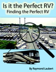 Finding the Perfect RV - Is It the Perfect RV, #1 ebook by Raymond Laubert