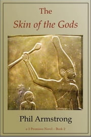 The Skin of the Gods - A 2 Promises novel ebook by Phil Armstrong