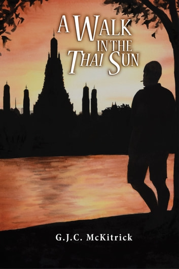 A Walk in the Thai Sun ebook by G.J.C. McKitrick