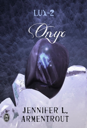 Lux (Tome 2) - Onyx ebook by Jennifer L. Armentrout