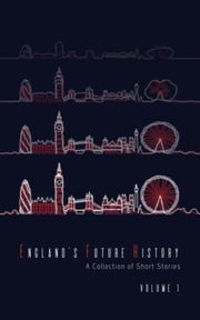 England's Future History: Volume 1 ebook by Jonathan Brown