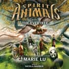Spirit Animals #7: The Evertree audiobook by Marie Lu