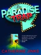 The Paradise Trap ebook by Catherine Jinks