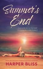 Summer's End ebook by Harper Bliss