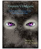 Empress's Endgame (Book 5 and final of the Death Incanate Saga) ebook by H. Lee Morgan Jr