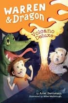 Warren & Dragon Volcano Deluxe ebook by Ariel Bernstein, Mike Malbrough