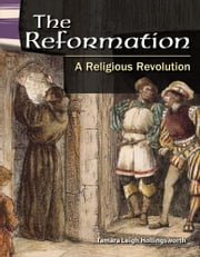 The Reformation: A Religious Revolution ebook by Tamara Leigh Hollingsworth