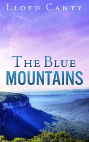 The Blue Mountains ebook by Lloyd Canty