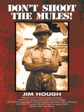DON'T SHOOT THE MULES! ebook by Jim Hough
