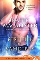 A Fistful of Vampires - A Dark Ones Collection ebook by