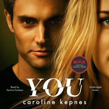 You - Now a Major Netflix series audiobook by Caroline Kepnes