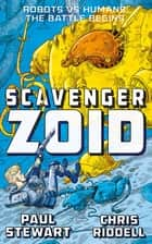 Scavenger: Zoid ebook by Paul Stewart, Chris Riddell