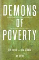 Demons of Poverty ebook by Ted Boers