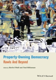 Property-Owning Democracy - Rawls and Beyond ebook by Martin O'Neill,Thad Williamson