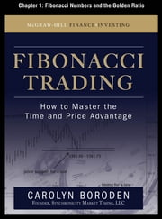 Fibonacci Trading, Chapter 1 - Fibonacci Numbers and the Golden Ratio ebook by Carolyn Boroden