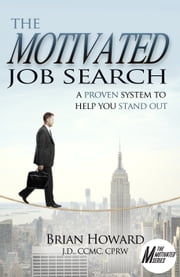 The Motivated Job Search ebook by Brian E. Howard