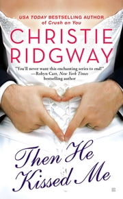 Then He Kissed Me ebook by Christie Ridgway