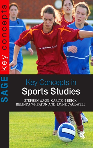 Key Concepts in Sports Studies ebook by Stephen Wagg,Belinda Wheaton,Dr Carlton Brick,Dr Jayne Caudwell