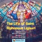 Life of Saint Alphonsus Ligouri, The audiobook by Bob Lord, Penny Lord