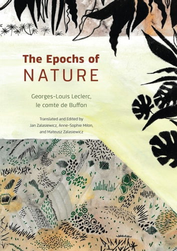 The Epochs of Nature ebook by Georges-Louis Leclerc