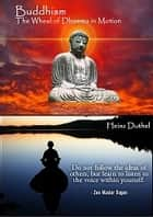 Theravada Buddhism - The Wheel of Dhamma in Motion ebook by Heinz Duthel