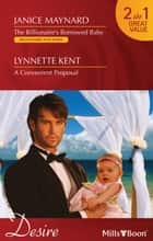 Desire Duo - The Billionaire's Borrowed Baby / A Convenient Proposal ebook by Janice Maynard, Lynnette Kent