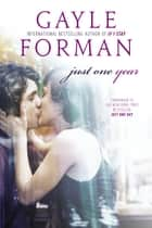 Just One Year ebook by Gayle Forman