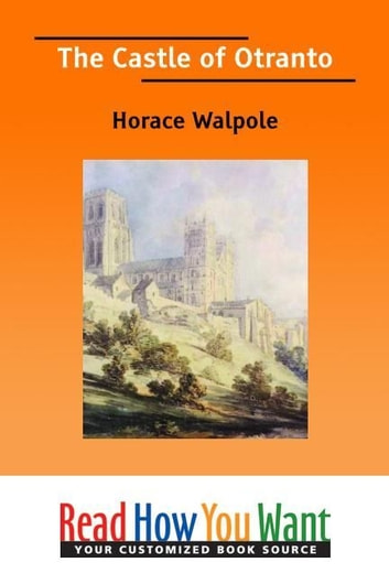 The Castle Of Otranto ebook by Walpole Horace