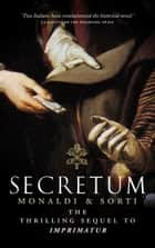 Secretum ebook by Rita Monaldi, Francesco Sorti