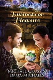 Business or Pleasure ebook by Emma Michaels,Michael Cross