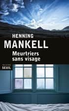 Meurtriers sans visage ebook by Henning Mankell