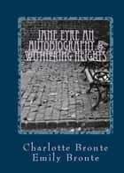 Jane Eyre an Autobiography & Wuthering Heights ebook by Charlotte Brontë, Emily Brontë