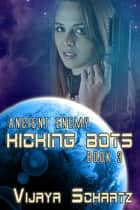 Kicking Bots - Ancient Enemy Book 3 ebook by Vijaya Schartz