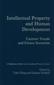 Intellectual Property and Human Development ebook by Wong, Tzen