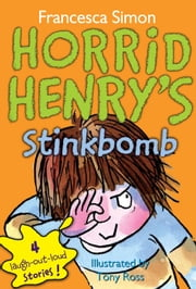 Horrid Henry's Stinkbomb ebook by Francesca Simon,Tony Ross