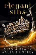 Elegant Sins - A Dark Secret Society Romance ebook by Alta Hensley