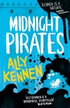 Midnight Pirates ebook by Ally Kennen
