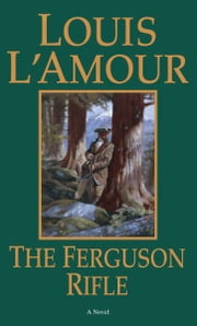 The Ferguson Rifle ebook by Louis L'Amour