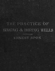 The Present Practice of Sinking and Boring Wells, with Geological Considerations and Examples of Wells Executed (1875), Illustrated ebook by Ernest Spon
